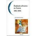 Etudiants africains en France. 1951-2001. Cinquante ans de relations France-Afrique, quel avenir ?