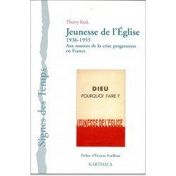 Jeunesse de l'Eglise (1936-1955). Aux sources de la crise progressiste en France