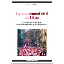 Le mouvement civil au Liban. Revendications, protestations et mobilisations associatives dans l'après-guerre
