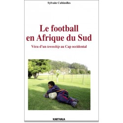 Le football en Afrique du Sud. Vécu d'un township au Cap occidental