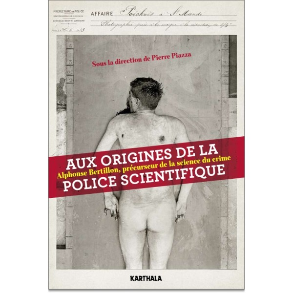 http://karthala.com/2473-2955-thickbox/aux-origines-de-la-police-scientifique-alphonse-bertillon-precurseur-de-la-science-du-crime.jpg