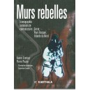 Murs rebelles. Iconographie nationaliste contestataire : Corse, Pays Basque, Irlande du Nord