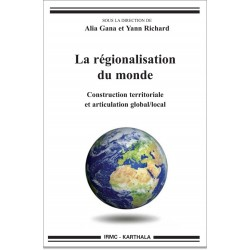 La régionalisation du monde. Construction territoriale et articulation global/local