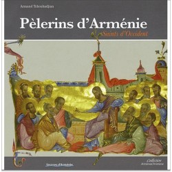 Pèlerins d'Arménie, Saints d'Occident. Évêques et prédicateurs venus évangéliser l'Europe