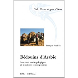Bédouins d'Arabie. Structures anthropologiques et mutations contemporaines