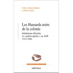 "Les Hussards noirs de la colonie. Instituteurs africains et ""petites patries"" en AOF (1913-1960)"