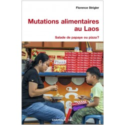Mutations alimentaires au Laos. Salade de papaye ou pizza ?